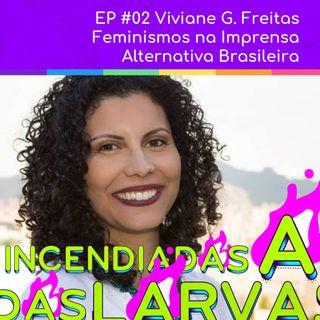 #02 Viviane Freitas - Feminismos na Imprensa Alternativa Brasileira