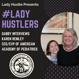 Interview with Karen Remley, CEO of American Academy of Pediatrics