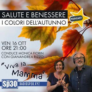 𝗩𝗜𝗩𝗔 𝗟𝗔 𝗠𝗔𝗠𝗠𝗔 - SALUTE E BENESSERE - I colori dell'autunno.