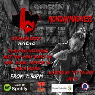 "StayBizzyRadio: Ep.49 #MondayMadness Hosted By ""Itz Ya Boi"" Jay R"