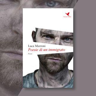 """Ep. 5 - Luca Marroni e """"Poesie di un immigrato"""""""