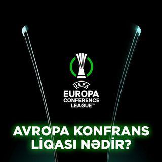 Avropa konfrans liqası nədir? | Overtime #4