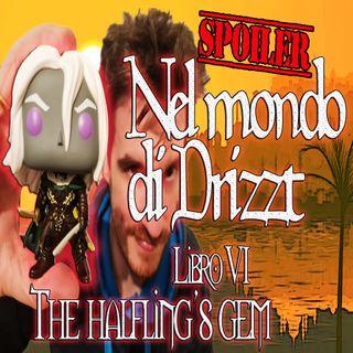 Nel mondo di Drizzt - Riassunto 6° libro della saga - The Halfling's gem - Intero