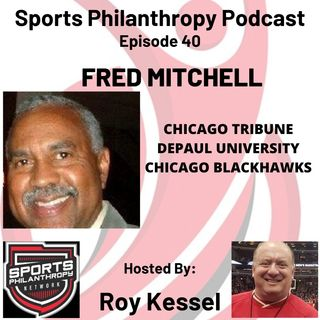 EP40: Fred Mitchell, Part 1