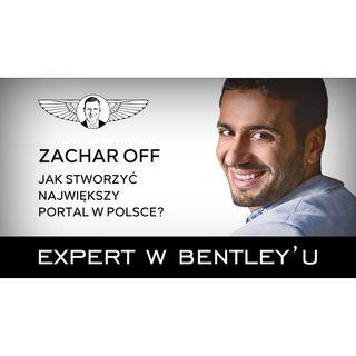 Jak połączyć pasję z biznesem ZacharOFF [Expert w Bentleyu 01]