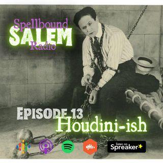 E13: The Great Houdini