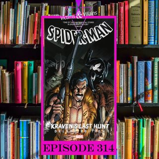 Kraven's Last Hunt | Episode 314