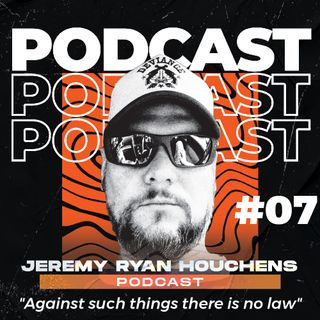 Against such things there is no law - Ep7