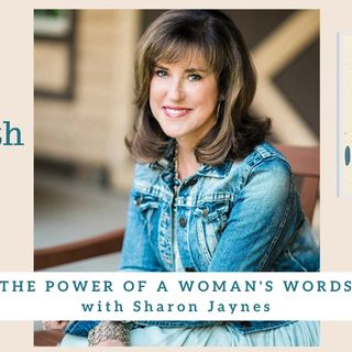 1930 My Strength Is My Story with Sharon Jaynes, The Power of a Woman's Words