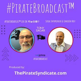 Catch Tony Sagar on the PirateBroadcast™