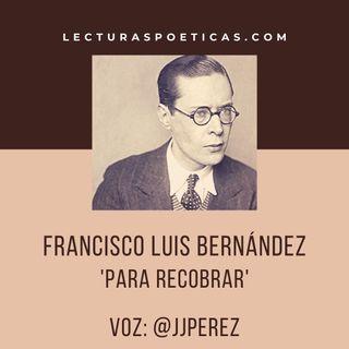 Francisco Luis Bernárdez · 'Para recobrar'