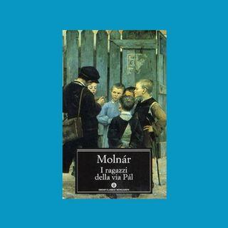 I ragazzi della via Pàl - Ferenc Molnàr