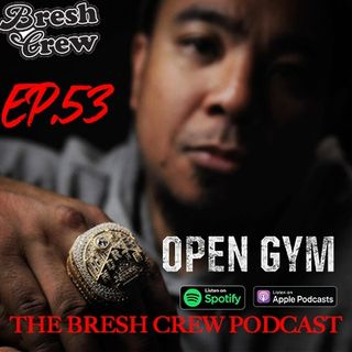 Ep.53- Open Gym (ft. Jeff Landicho)