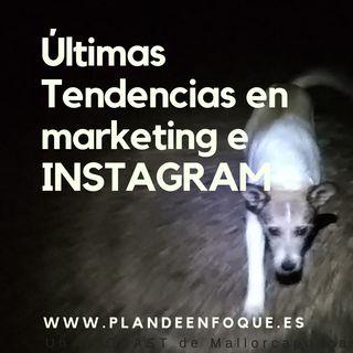 Últimas tendencias en marketing e instagram
