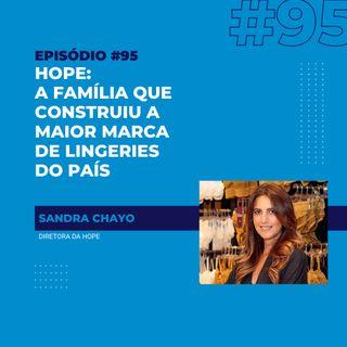 #95 - Hope: a família que construiu a maior marca  de lingeries  do país