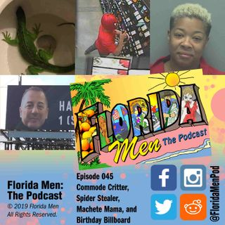 E045 - Commode Critter, Spider Stealer, Machete Mama, and Birthday Billboard