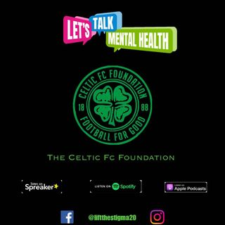 Let's Talk Mental Health Podcast _ The Celtic FC Foundation
