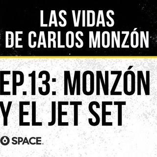 Episodio 13: Monzón y el Jet Set
