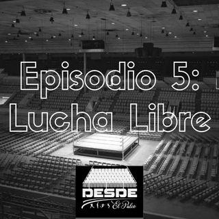 Episodio Especial - Lucha Libre!