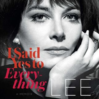 Lee Grant I Said Yes To Everything