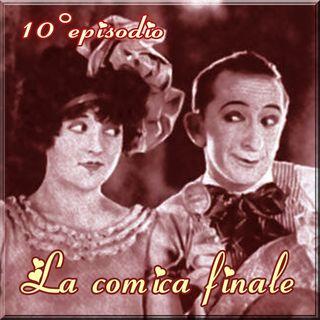 Episodio 10 - La Comica finale (Ridolini/Larry Semon e Dorothy Dwan )