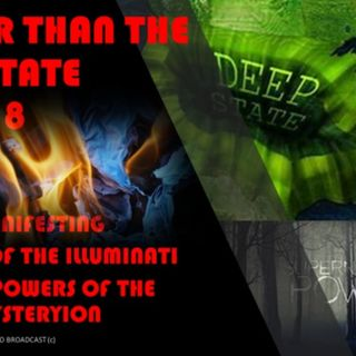 DEEPER THAN THE DEEP STATE PART 18 THE POWERS OF THE ILLUMINATI