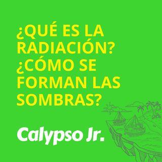 ¿Qué es la radiación? ¿Cómo se forman las sombras?