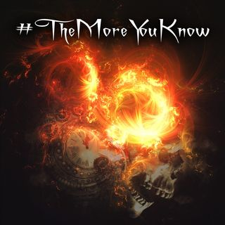 #TheMoreYouKnow