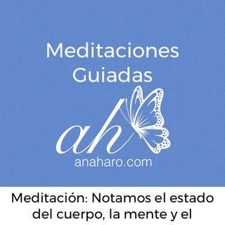 Meditación: Notamos el estado del cuerpo, mente y corazón