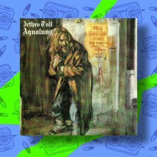 Pillola 7 - Aqualung, il barbone più famoso del Rock