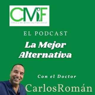 Episodio 2 La Mejor Alternativa / Dr. Carlos Román