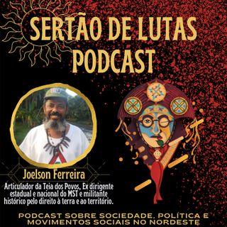 #02 – A Teia dos Povos: Por terra e território - com Joelson Ferreira