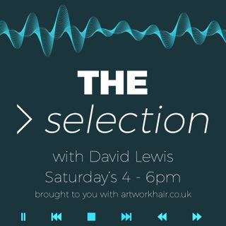 The Selection with Artwork Hair & David Lewis on Solar Radio Saturday 24th April 2021