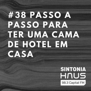 Passo a passo para ter uma cama de hotel em casa | Sintonia HAUS #38