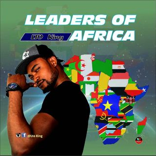 Episode 13 - Leaders of Africa by LTO KING