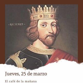 Jueves, 25 de marzo. Ricardo Corazón de León herido de muerte.