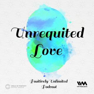 Ep. 59: Unrequited Love