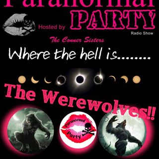 Where the hell is the Werewolves? Paranormal Party Style.