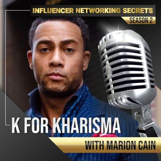 🎧 K for Kharisma with Marion Cain 🎤