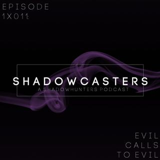 Episode 1x11: Evil Calls to Evil