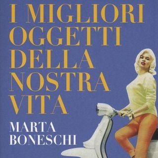 """Marta Boneschi """"I migliori oggetti della nostra vita"""""""