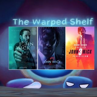 The Warped Shelf - John Wick Trilogy