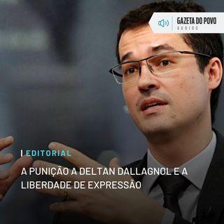 Editorial: A punição a Deltan Dallagnol e a liberdade de expressão
