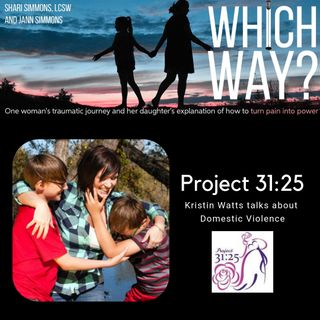 Project 31:25: Kristin Watts talks about Domestic Violence