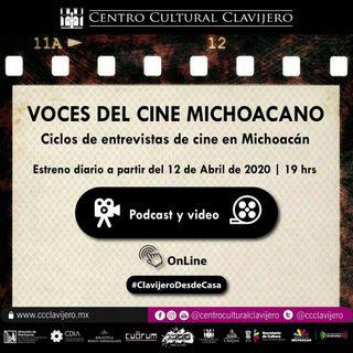 """Cine - 02 - 2º Ciclo de Entrevistas """"Voces del Cine Michoacano"""""""