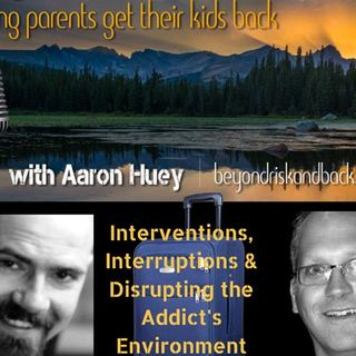 Interventions, Interruptions and Disrupting the Addict's Environment