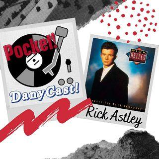 Danycast Pocket 15: Rick Astley!