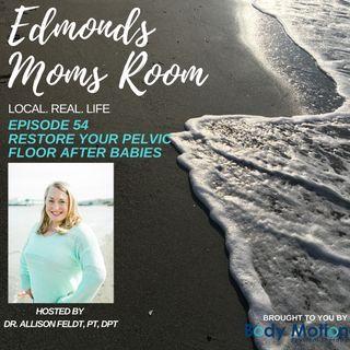Episode 54 Restore Your Pelvic Floor After Babies