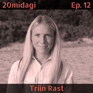Triin Rastiga võõrsil elamisest, poliitikast ja e-riigist