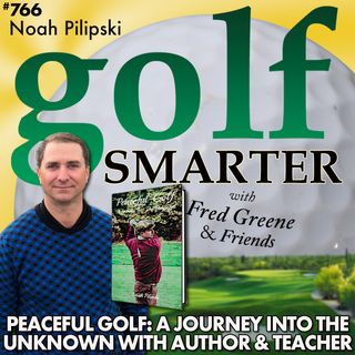 Peaceful Golf: A Journey Into the Unknown with Author Noah Pilipski